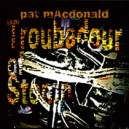 pat mAcdonald: Troubadour of Stomp